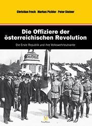 Die Offiziere der österreichischen Revolution - Band I: Volkswehrleutnante