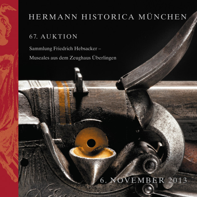 The Friedrich Hebsacker Collection - Arms & Armour from the Zeughaus Überlingen
